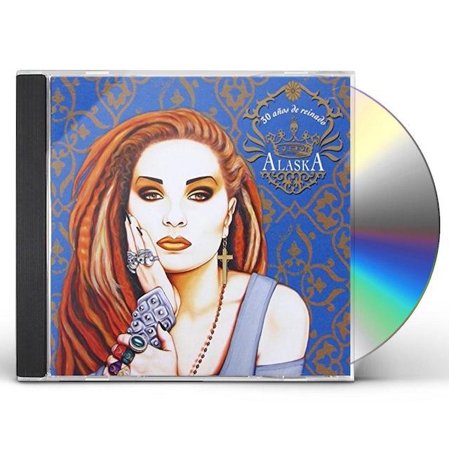 Alaska 30 ANOS DE REINADO CD