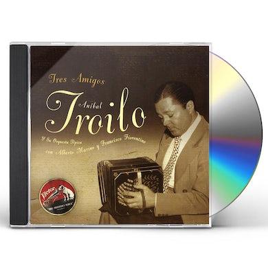 Anibal Troilo TRES AMIGOS: 1944 CD