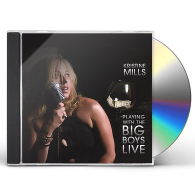 Kristine Mills PLAYING WITH THE BIG BOYS LIVE! CD