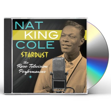Nat King Cole STARDUST: THE RARE TELEVISION PERFORMANCES CD