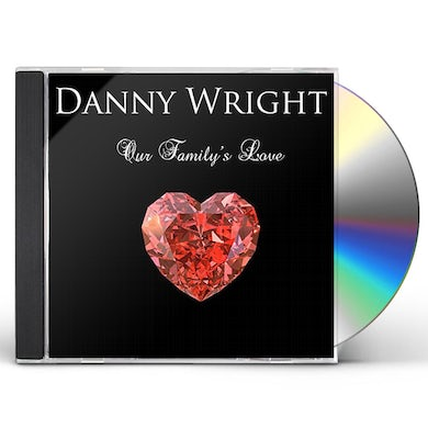 Danny Wright OUR FAMILY'S LOVE CD