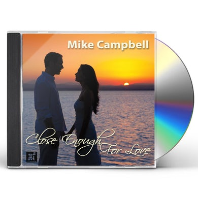 Mike Campbell CLOSE ENOUGH FOR LOVE CD