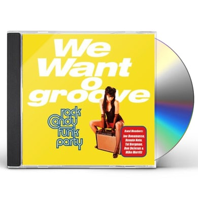 Rock Candy Funk Party WE WANT GROOVE CD