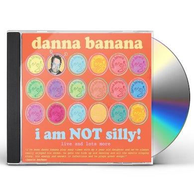 Danna Banana I AM NOT SILLY CD
