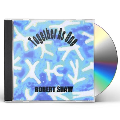 Robert Shaw TOGETHER AS ONE CD
