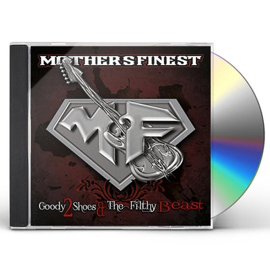 Mother'S Finest GOODY 2 SHOES & THE FILTHY BEAST CD
