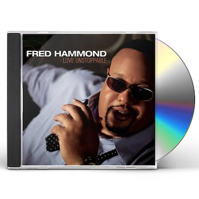 Fred Hammond LOVE UNSTOPPABLE CD