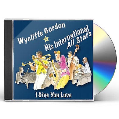 Wycliffe Gordon I GIVE YOU LOVE CD