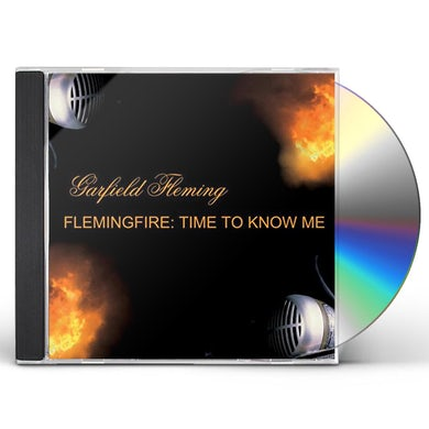 Garfield Fleming FLEMINGFIRE: TIME TO KNOW ME CD