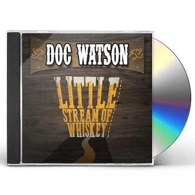 Doc Watson LITTLE STREAM OF WHISKEY & OTHER FAVORITES CD