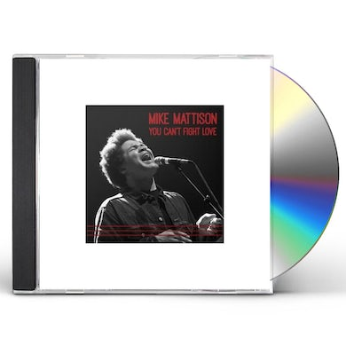 Mike Mattison YOU CAN'T FIGHT LOVE CD