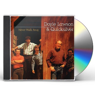Doyle Lawson & Quicksilver NEVER WALK AWAY CD