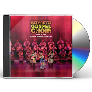 Soweto Gospel Choir LIVE AT THE NELSON MANDELA THEATRE CD