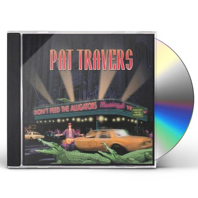 Pat Travers DON'T FEED THE ALLIGATORS CD