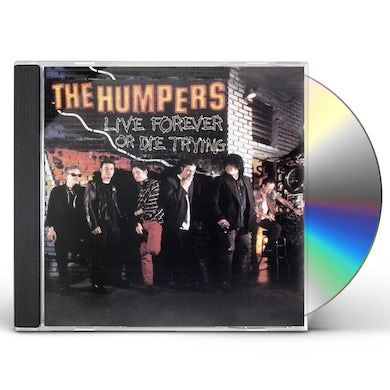 Humpers LIVE FOREVER OR DIE TRYING (MOD) CD