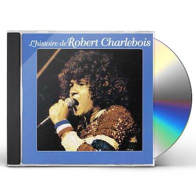 Robert Charlebois L'HISTOIRE DE ROBERT CHARLEVOI CD