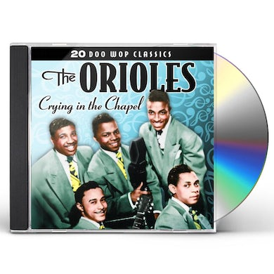 Orioles CRYING IN THE CHAPEL CD