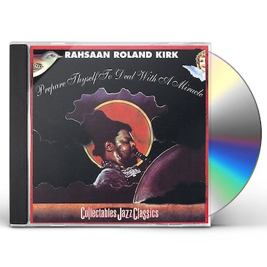 Rahsaan Roland Kirk PREPARE THYSELF TO DEAL WITH A MIRACLE CD