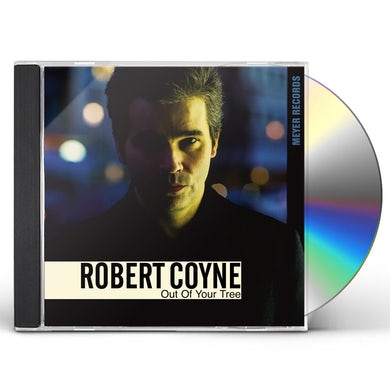 Robert Coyne OUT OF YOUR TREE CD