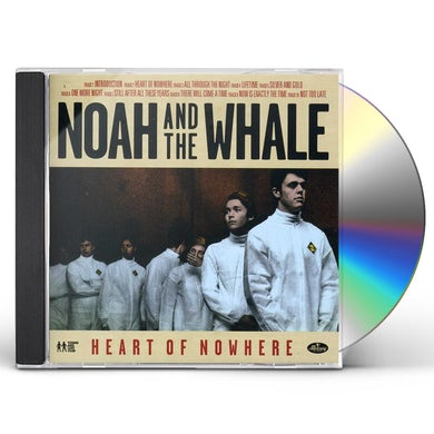 Noah & The Whale HEART OF NOWHERE CD