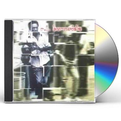 R.L. Burnside WELL WELL WELL CD