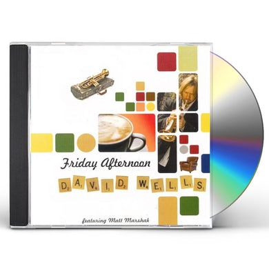 David Wells FRIDAY AFTERNOON CD