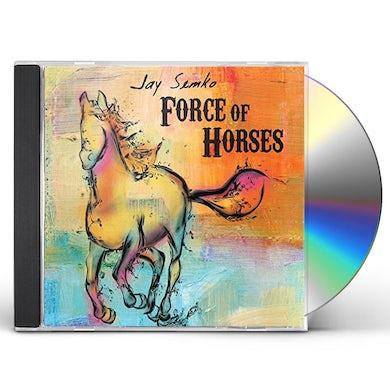 Jay Semko FORCE OF HORSES CD