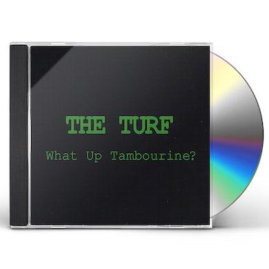 Turf WHAT UP TAMBOURINE CD