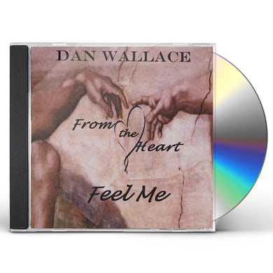 Dan Wallace FROM THE HEART FEEL ME CD