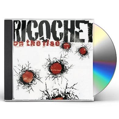 Ricochet ON THE RISE CD