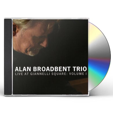 Alan Broadbent LIVE AT GIANNELLI SQUARE: VOL 1 CD