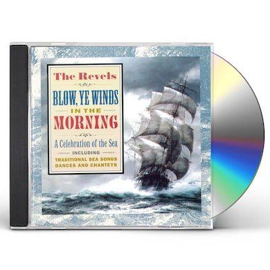 Revels BLOW YE WINDS IN THE MORNING CD