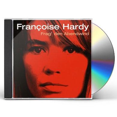 Françoise Hardy FRAG DEN ABENDWIND CD