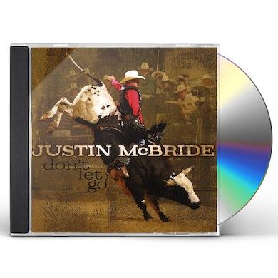 Justin McBride DON'T LET GO CD