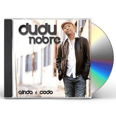 Dudu Nobre AINDA E CEDO CD