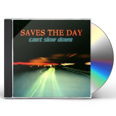 Saves The Day CAN'T SLOW DOWN CD
