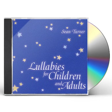 Sean Turner LULLABIES FOR CHILDREN & ADULTS CD