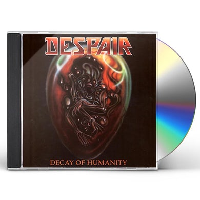 Despair DECAY OF HUMANITY CD