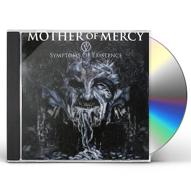 Mother Of Mercy IV: SYMPTOMS OF EXISTENCE CD
