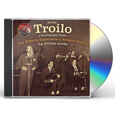 Anibal Troilo ULTIMA CURDA CD