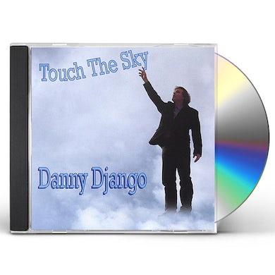 Danny Django TOUCH THE SKY CD