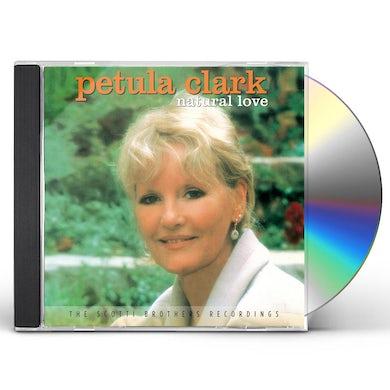 Petula Clark NATURAL LOVE - THE SCOTTI BROTHERS RECORDINGS CD