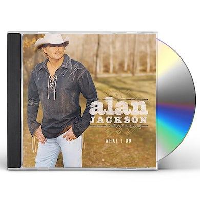 Alan Jackson WHAT I DO CD