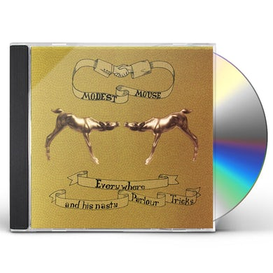 Modest Mouse EVERYWHERE & HIS NASTY PARLOUR TRICKS CD