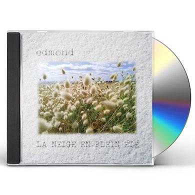 Edmond LA NEIGE EN PLEIN ETE CD