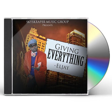 ELJAY GIVING EVERYTHING CD