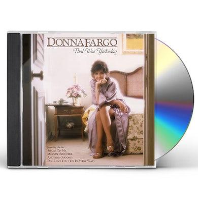 DONNA FARGO: THAT WAS YESTERDAY CD