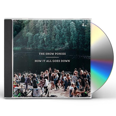 Show Ponies HOW IT ALL GOES DOWN CD