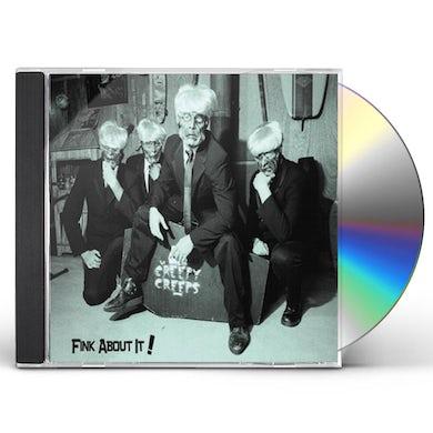 Creepy Creeps FINK ABOUT IT CD