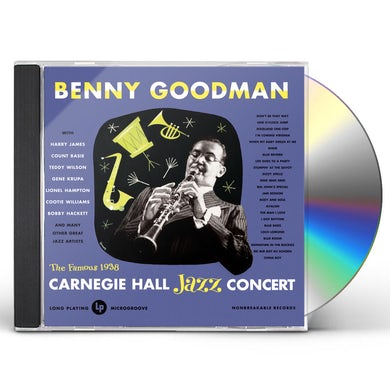 Benny Goodman LIVE AT CARNEGIE HALL: 1938 COMPLETE CD